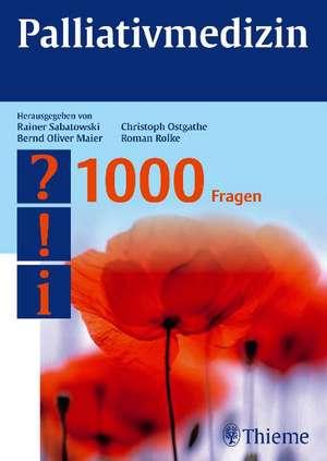 Palliativmedizin - 1000 Fragen