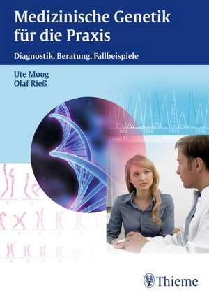 Medizinische Genetik fuer die Praxis