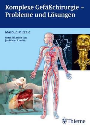 Komplexe Gefaesschirurgie - Probleme und Loesungen