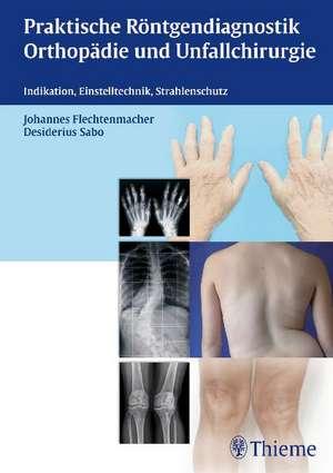 Praktische Roentgendiagnostik Orthopaedie und Unfallchirurgie