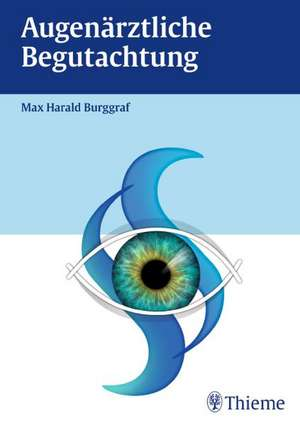 Augenaerztliche Begutachtung