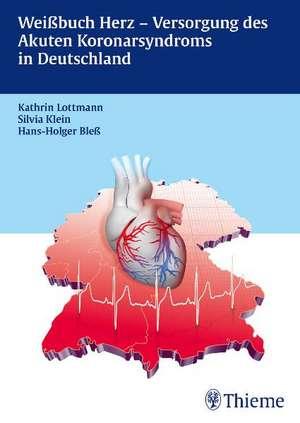 Weissbuch Herz- Versorgung des Akuten Koronarsyndroms in Deutschland