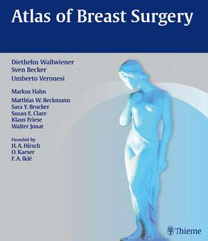 Atlas of Breast Surgery de Diethelm Wallwiener