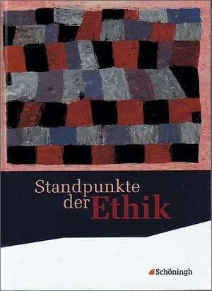 Standpunkte der Ethik. Schuelerband. Neubearbeitung