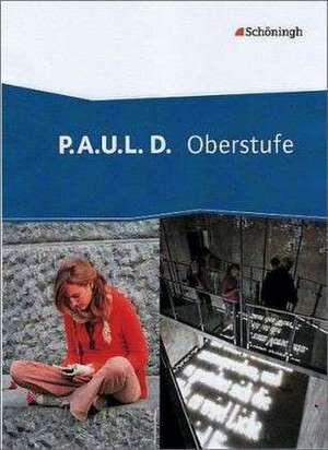 P.A.U.L. D. (Paul) - Oberstufe. Schuelerband