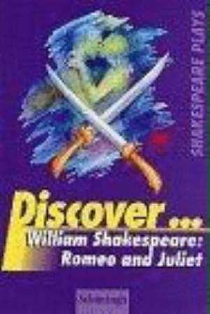 Discover... Romeo and Juliet. Mit Materialien de William Shakespeare