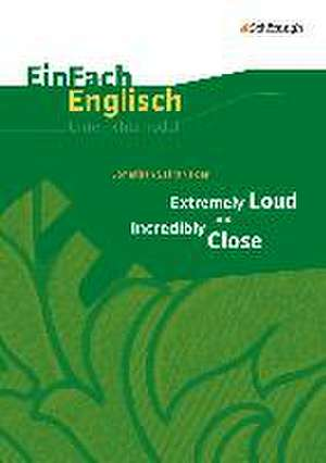 Extremely Loud and Incredibly Close. EinFach Englisch Unterrichtsmodelle de Jonathan Safran Foer