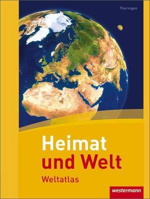 Heimat und Welt Weltatlas. Thueringen