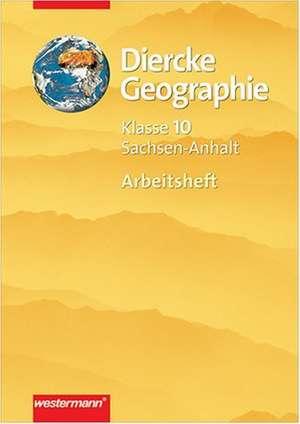 Diercke Geographie 10. Arbeitsheft. Gymnasium. Sachsen-Anhalt
