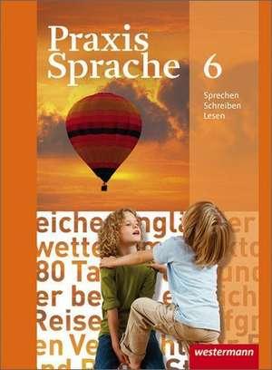 Praxis Sprache 6. Schuelerband. Realschule, Gesamtschule