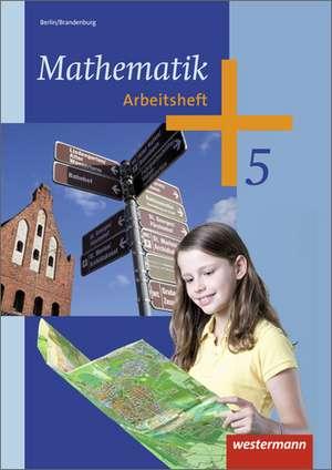Mathematik 5. Arbeitsheft. Berlin und Brandenburg