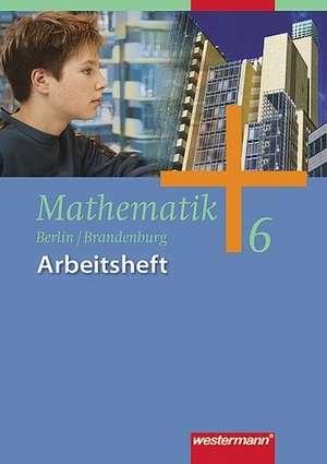 Mathematik Arbeitsheft 6. Ausgabe 2004 fuer das 5. und 6. Schuljahr in Berlin und Brandenburg