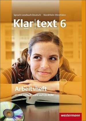 Klartext 6. Arbeitsheft. Realschule. Nordrhein-Westfalen