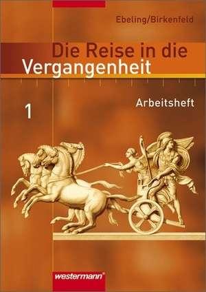 Die Reise in die Vergangenheit 5 / 6. Arbeitsheft. Berlin, Brandenburg, Sachsen-Anhalt, Thueringen