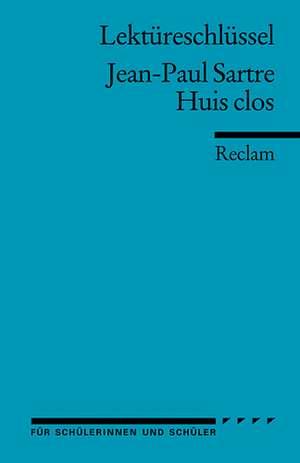 Huis clos. Lektüreschlüssel für Schüler de Jean-Paul Sartre