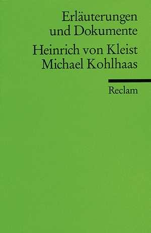 Michael Kohlhaas. Erlaeuterungen und Dokumente