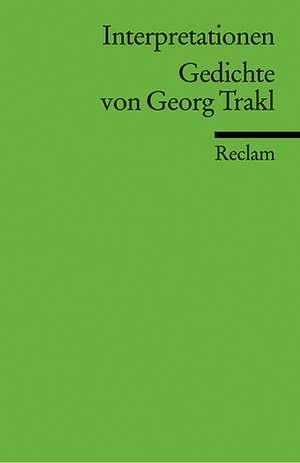 Gedichte von Georg Trakl. Interpretationen de Hans-Georg Kemper