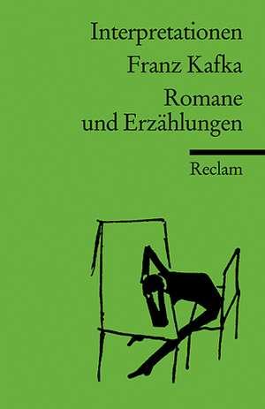 Franz Kafka Romane und Erzaehlungen. Interpretationen