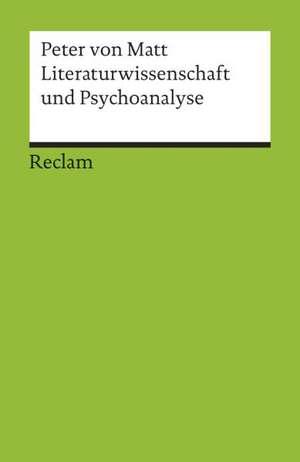 Literaturwissenschaft und Psychoanalyse de Peter von Matt