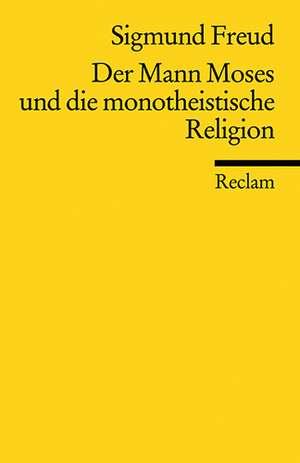Der Mann Moses und die monotheistische Religion de Sigmund Freud