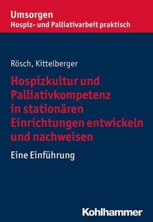 Hospizkultur und Palliativkompetenz in stationaeren Einrichtungen entwickeln und nachweisen