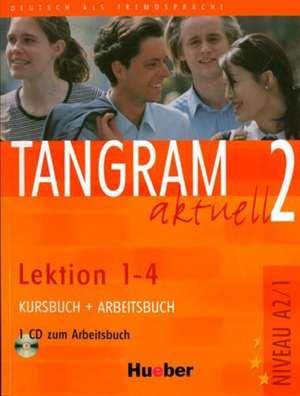 Tangram aktuell 2 - Lektion 1-4 / Kursbuch und Arbeitsbuch mit CD zum Arbeitsbuch de Rosa-Maria Dallapiazza