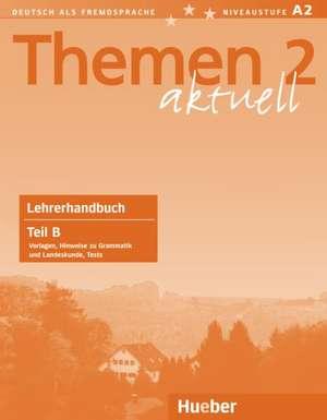 Themen aktuell 2. Lehrerhandbuch Teil B de Hartmut Aufderstraße