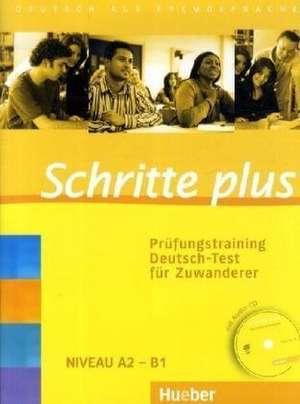 Schritte plus. Pruefungstraining Deutsch-Test fuer Zuwanderer