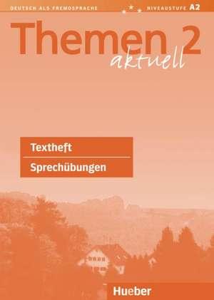 Themen aktuell 2. Textheft Sprechuebungen