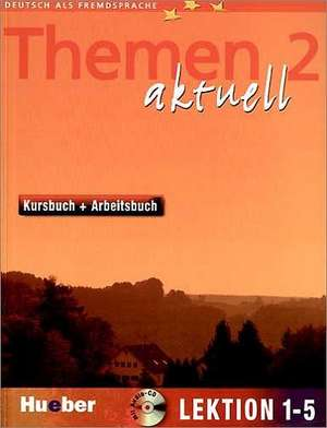 Themen aktuell 2. Kursbuch und Arbeitsbuch. Lektion 1 - 5 de Hartmut Aufderstraße