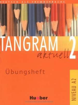 Tangram aktuell 2 (Lektion 1-4 und Lektion 5-7) UEbungsheft