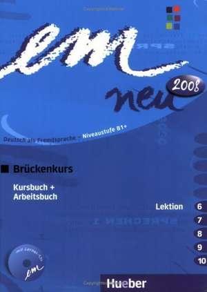 em neu 2008 Brueckenkurs Kursbuch, Arbeitsbuch , Lektion 6 -10 mit Arbeitsbuch-Audio-CD