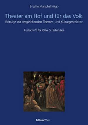 Maske und Kothurn. Internationale Beiträge zur Theaterwissenschaft an der Universität Wien / Theater am Hof und für das Volk