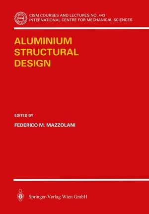 Aluminium Structural Design de Frederico M. Mazzolani