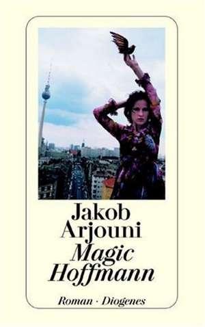 Magic Hoffmann de Jakob Arjouni