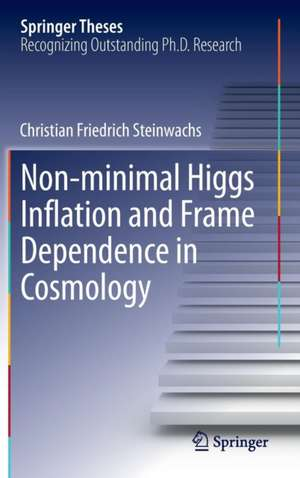 Non-minimal Higgs Inflation and Frame Dependence in Cosmology de Christian Friedrich Steinwachs