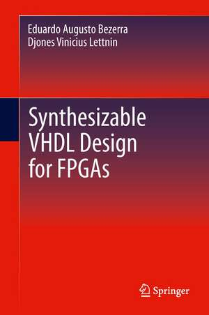 Synthesizable VHDL Design for FPGAs de Eduardo Augusto Bezerra