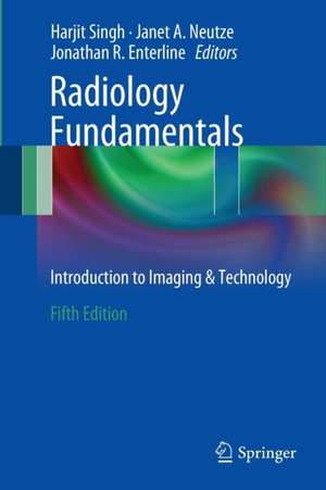 Radiology Fundamentals: Introduction to Imaging & Technology de Harjit Singh