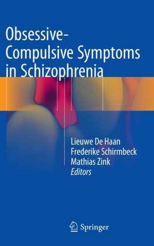 Obsessive-Compulsive Symptoms in Schizophrenia de Lieuwe De Haan