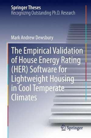 The Empirical Validation of House Energy Rating (HER) Software for Lightweight Housing in Cool Temperate Climates de Mark Andrew Dewsbury