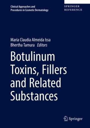 Botulinum Toxins, Fillers and Related Substances de Maria Claudia Almeida Issa