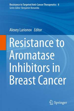 Resistance to Aromatase Inhibitors in Breast Cancer de Alexey Larionov
