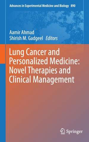 Lung Cancer and Personalized Medicine: Novel Therapies and Clinical Management imagine