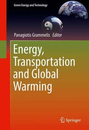 Energy, Transportation and Global Warming de Panagiotis Grammelis