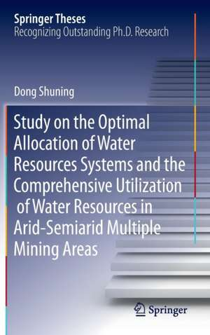 Study on the Optimal Allocation of Water Resources Systems and the Comprehensive Utilization of Water Resources in Arid-Semiarid Multiple Mining Areas de Shuning Dong
