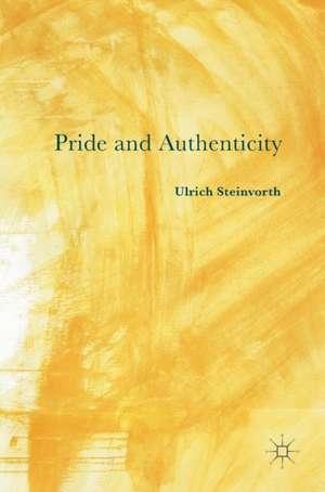 Pride and Authenticity de Ulrich Steinvorth