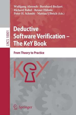 Deductive Software Verification – The KeY Book: From Theory to Practice de Wolfgang Ahrendt