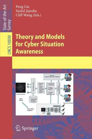 Theory and Models for Cyber Situation Awareness de Peng Liu