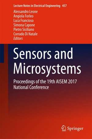 Sensors and Microsystems: Proceedings of the 19th AISEM 2017 National Conference de Alessandro Leone