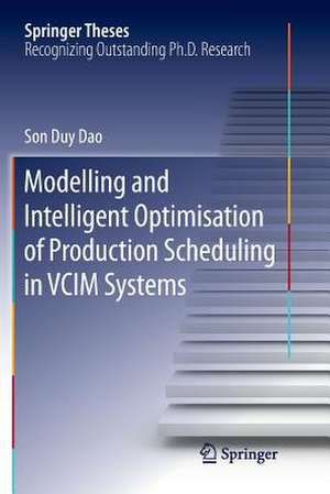 Modelling and Intelligent Optimisation of Production Scheduling in VCIM Systems de Son Duy Dao